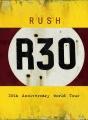 R30 ラッシュ30thアニヴァーサリー・ワールド・ツアー ~コンプリート・ヴァージョン【日本語字幕付】