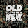 OLD TO THE NEW/NEW TO THE OLD ~O.T.T.N. rebuild~