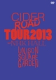 """CIDER ROAD"" TOUR 2013 ~4th album release tour ~@NHKホール"