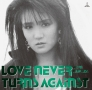 LOVE NEVER TURNS AGAINST