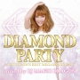 DIAMOND PARTY -countdown best megamixxxxx!!!- mixed by DJ MAGIC DRAGON