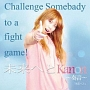 Challenge Somebady to a fight game!/未来へと