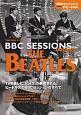 BBCセッションズ featuring ザ・ビートルズ THE DIG presents ビートルズBBC録音全記録1962~1965