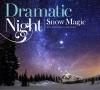 Dramatic Night/Snow Magic