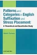 Patterns and Categories in English Suffixation and Stress Placement A Theoretical and Quantit