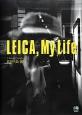 LEICA,My Life