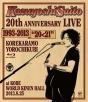 """20th Anniversary Live 1993-2013 """"20<21"""" ~これからもヨロチクビ~ at 神戸ワールド記念ホール2013.8.25"""
