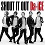 SHOUT IT OUT(DVD付)