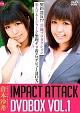 IMPACT ATTACK DVDBOX Vol.1~契約違反!?芸能プロダクション美人マネージャーを無理ヤリ着エロデビューBOX~