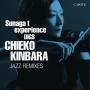 Sunaga t experience DIGS CHIEKO KINBARA ~CHIEKO KINBARA JAZZ REMIXIES