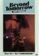 """Beyond Tomorrow Tour '91~'92 """"TOMORROW"""""""