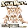 CYBERJAPAN presents BIKINI NIGHT(DVD付)