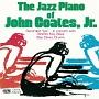 ザ・ジャズ・ピアノ・オヴ・ジョン・コーツ