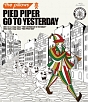 PIED PIPER GO TO YESTERDAY