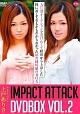 IMPACT ATTACK DVDBOX Vol.2 ~A○Bオーデションを受けたくて秋田から上京した性に対して右も左もわからなかった田舎純情娘のBOX~