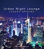 Urban Night Lounge -LUXURY DRIVING- Performed by The Illuminati