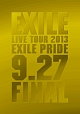 "LIVE TOUR 2013 ""EXILE PRIDE"" 9.27 FINAL"
