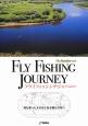 フライフィッシング・ジャーニー 海を渡ったその先にある憧れの地へ