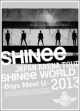 JAPAN ARENA TOUR SHINee WORLD 2013〜Boys Meet U〜