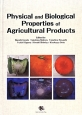 Physical and Biologocal Properties of Agricultural Products