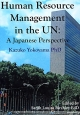 Human Resource Management in the UN A Japanese Perspective