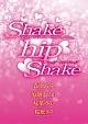 Shake Hip Shake