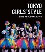 TOKYO GIRLS' STYLE LIVE AT BUDOKAN 2013(豪華盤)