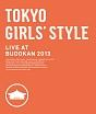 TOKYO GIRLS' STYLE LIVE AT BUDOKAN 2013