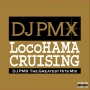 (TSUTAYA限定)LocoHAMA CRUISING THE GREATEST HITS MIX
