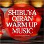 SHIBUYA OIRAN WARM UP MUSIC