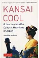 KANSAI COOL A Journey into the Cultur