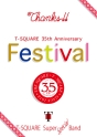 "T-SQUARE 35th Anniversary ""Festival"""