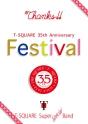 """T-SQUARE 35th Anniversary """"Festival"""""""