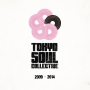 TOKYO SOUL COLLECTIVE 2009-2014