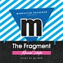 """MANHATTAN RECORDS PRESENTS """"FRAGMENT"""" AFTERNOON DELIGHT (MIXED BY DJ RYO)"""