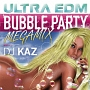 Ultra EDM Foam(Bubble) Party Megamix