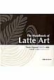 The Handbook of Latte Art