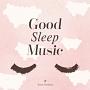 ぐっすり眠れる音楽~Good Sleep Music~