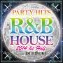 PARTY HITS R&B HOUSE 2014 1st Half Mixed by DJ HIROKI