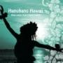 """""""ハノハノ・ハワイ"""" ~フラ・ソングス・フロム・ハワイ・アイランド~"""