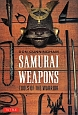 SAMURAI WEAPONS TOOLS OF THE WARRIOR