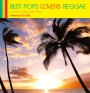 (TSUTAYA先行)BEST POPS LOVERS REGGAE -Mellow Sunset Mix- mixed by DJ HAL