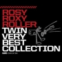 ROSY ROXY ROLLER TWIN VERY BEST COLLECTION