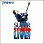 SUPER STUDIO LIVE!(DVD付)