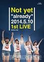 """already"" 2014.5.10 1st LIVE"
