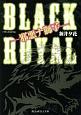 BLACK ROYAL -邪悪ナ獅子-