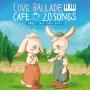 カフェで流れるラブバラード 20SWEET JAZZ PIANO COVERS