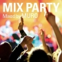MIX PARTY mixed by MURO