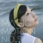 MAGIC MOTION No.5(はーちゃん盤)