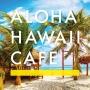 ALOHA HAWAII CAFE